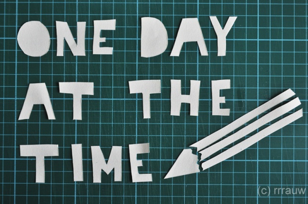 One day at the time